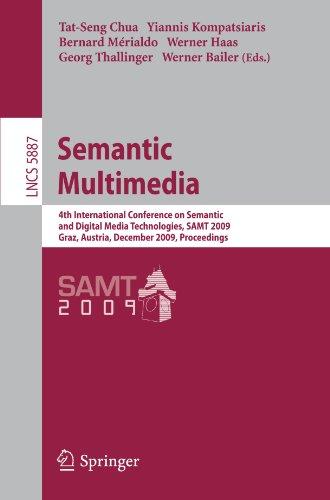 Semantic Multimedia: 4th International Conference on Semantic and Digital Media Technologies, SAMT 2009 Graz, Austria, D