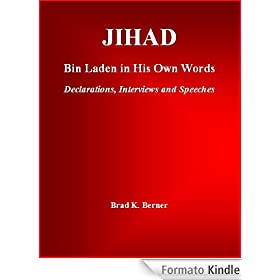 Jihad: Bin Laden in His Own Words - Declarations, Interviews and Speeches (English Edition)