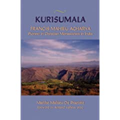Kurisumala: Francis Mahieu Acharya, A Pioneer of Christian Monasticism in India