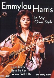 Emmylou Harris - in My Own Style [DVD]