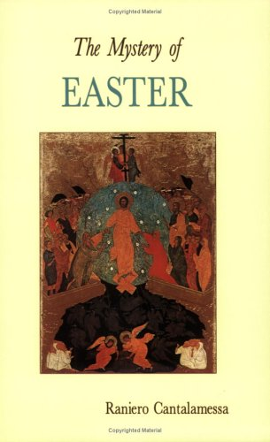 The Mystery of Easter (Lent/Easter), RANIERO CANTALAMESSA