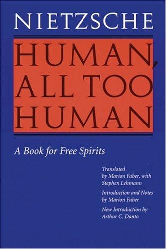 Human, All Too Human = Menschliches, Allzumenschliches : A Book for Free Spirits, FRIEDRICH NIETZSCHE, MARION FABER, STEPHEN LEHMANN, ARTHUR C. DANTO