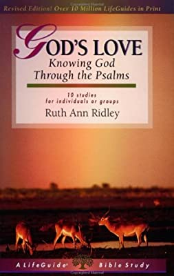God's Love: Knowing God Through the Psalms (Lifeguide Bible Studies)