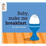 Baby Make Me Breakfast (Baby Be of Use)
