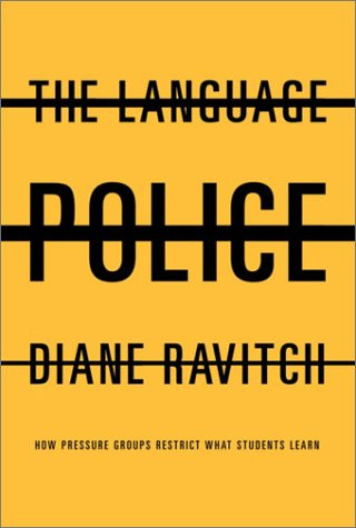 Language Police : How Pressure Groups Restrict What Students Learn, DIANE RAVITCH