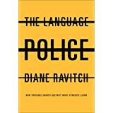 The Language Police:  How Pressure Groups Restrict What Students Learn ~ Diane Ravitch