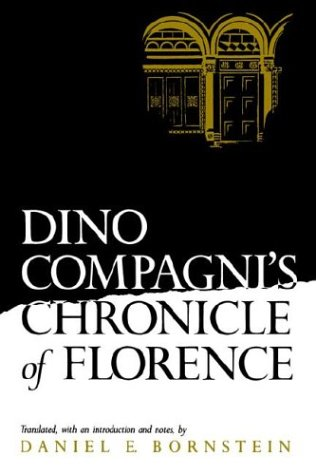 Dino Compagni's Chronicle of Florence (The Middle Ages...