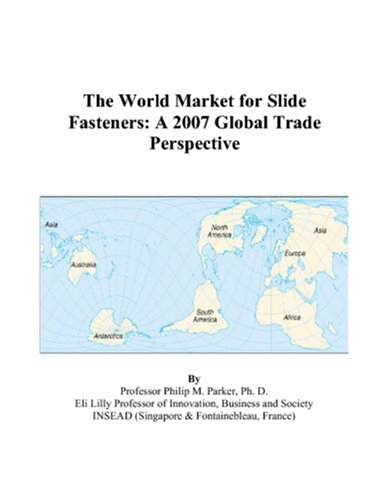 The World Market for Slide Fasteners: A 2007 Global Trade Perspective