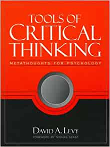 tools of critical thinking metathoughts for psychology download Tools of critical thinking : metathoughts for psychology by david a levy and a great selection of similar used, new and collectible books available now at abebookscom.