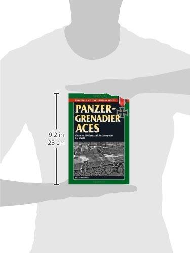 Panzergrenadier Aces: German Mechanized Infantrymen in World War II (Stackpole Military History Series)