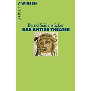Das antike Theater (Beck'sche Reihe)