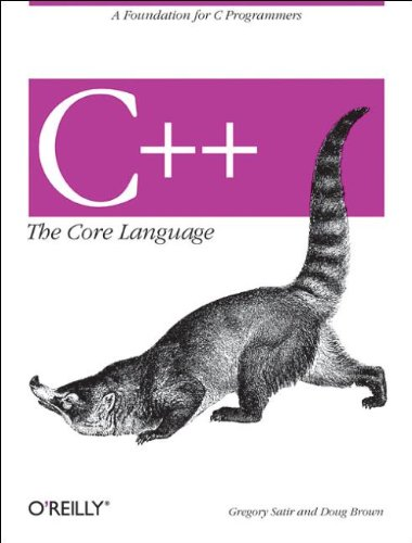 Free download ebook textbook C++ the Core Language (Nutshell Handbooks) 9781565921160 in English by Doug Brown, Gregory Satir
