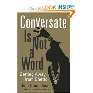 Conversate Is Not a Word: Getting Away from Ghetto