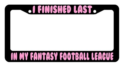 i-finished-last-in-my-fantasy-football-league-funny-pink-license-plate-frame