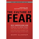 "The Culture of Fear: Why Americans Are Afraid of the Wrong Things: Crime, Drugs, Minorities, Teen Moms, Killer Kids, Mutant Microbes, Planevon ""Barry Glassner"""
