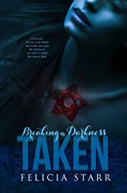 Taken: Breaking the Darkness Series Book One