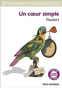 Trois contes : Un coeur simple - La l�gende de Saint Julien l'Hospitalier - H�rodias par Flaubert