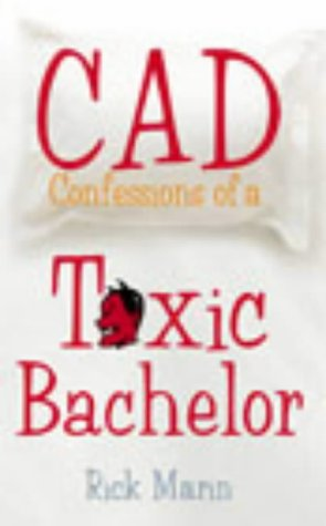 Cad: Confessions of a Toxic Bachelor