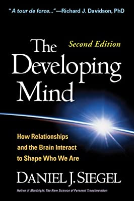 Biology Book :: The Developing Mind, Second Edition: How Relationships and the Brain Interact to Shape Who We Are from The Guilford Press