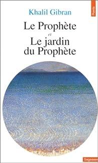Le Proph�te - Le jardin du Proph�te par Khalil Gibran