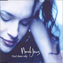 Don't Know Why/ Norah Jones