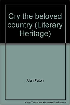 """a literary analysis of cry the beloved country by alan paton By alan paton: cry, the beloved country  linguistics is useful is """"to understand literary and poetic  an analysis of alan paton's cry, the beloved country ."""