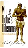 img - for White Robe's Dilemma: Tribal History in American Literature (Native Americans of the Northeast) book / textbook / text book