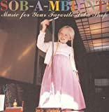 SOB-A-MBIENT Music for your favorite soba shop