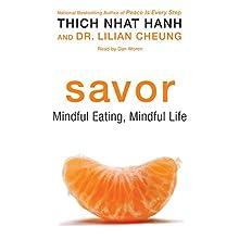 Savor: Mindful Eating, Mindful Life | Livre audio Auteur(s) : Thich Nhat Hanh, Lilian Cheung Narrateur(s) : Dan Woren