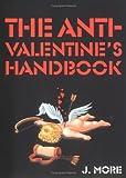 The Anti-Valentine's Handbook