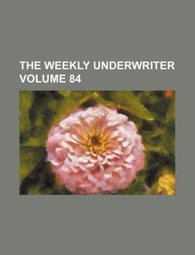 The weekly underwriter Volume 84