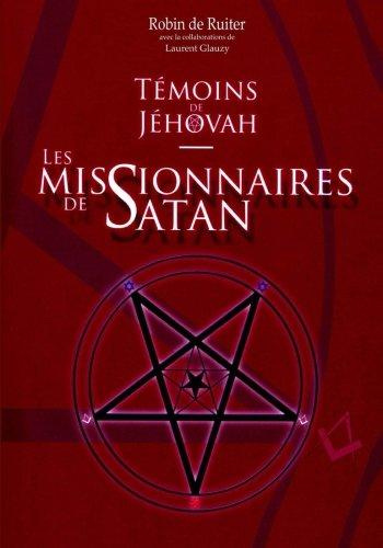 Temoins de Jehovah: Les missionnaires de Satan  [de Ruiter, Robin] (Tapa Blanda)
