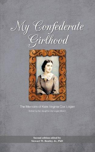 My Confederate Girlhood: The Memoirs of Kate Virginia Cox Logan