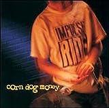 Songtexte von Impulse Ride - Corn Dog Money