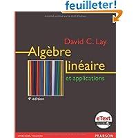 Algèbre linéaire et ses applications 4e Ed. + eText
