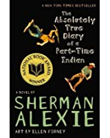 The Absolutely True Diary of a Part-Time Indian [ THE ABSOLUTELY TRUE DIARY OF A PART-TIME INDIAN ] by Alexie, Sherman (Author) Apr-01-2009 [ Paperback ]
