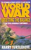 Worldwar: Upsetting the Balance (0340666986) by HARRY TURTLEDOVE