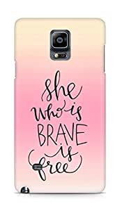AMEZ she who is brave is free Back Cover For Samsung Galaxy Note 4