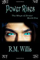 Power Rises: The Ways of Power Book 1