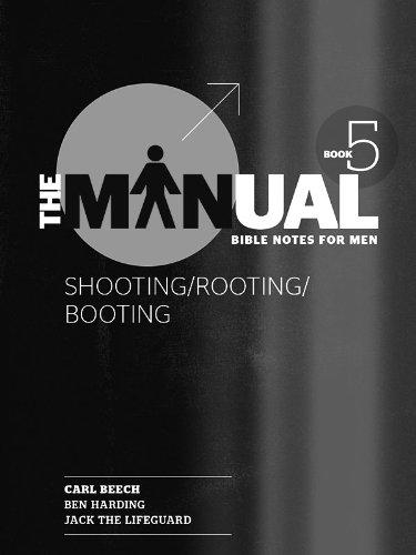 Shooting/Rooting/Booting (The Manual 5) ((Men's Devotional)) PDF