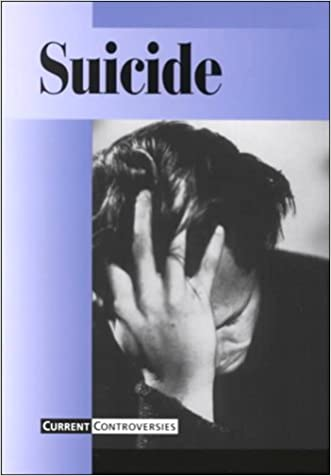 Current Controversies - Suicide (hardcover edition)