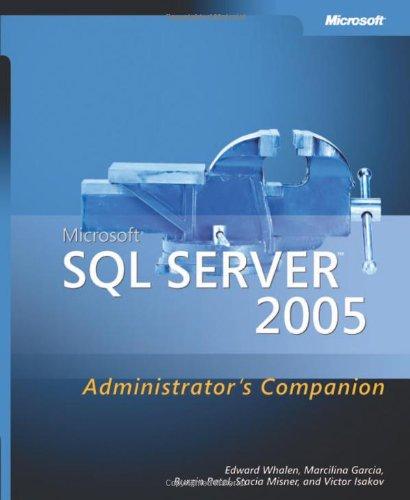 Microsoft® SQL Server™ 2005 Administrator's Companion (Pro-Administrator's Companion)