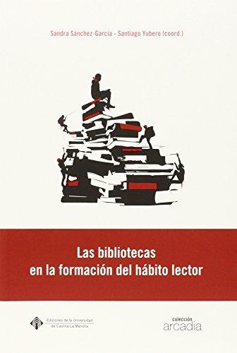 Las bibliotecas en la formación del hábito lector (ARCADIA)