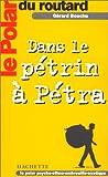 echange, troc Gérard Bouchu - Le Polar du Routard : Dans le pétrin à Pétra