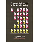 Economic Calculation in the Socialist Society (0883559544) by Trygve J. B. Hoff
