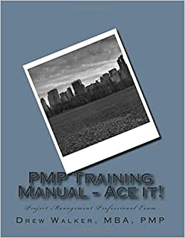 PMP Training Manual - Ace It!: Project Management Professional Exam