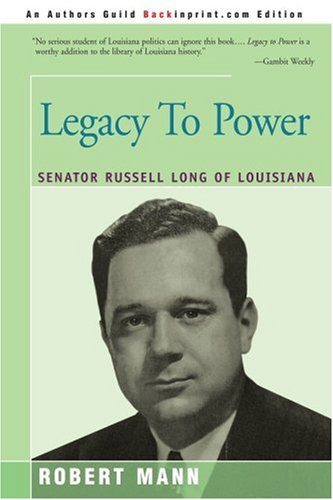 Legacy to Power: Senator Russell Long of Louisiana