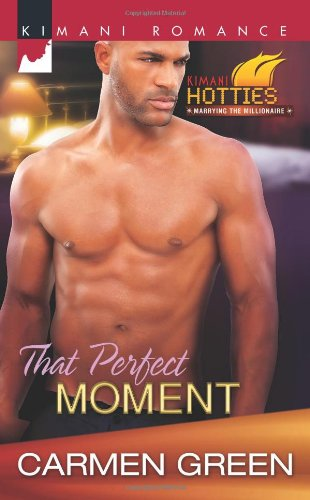 That Perfect Moment (Harlequin Kimani Romance\Kimani Hotties) front-526950
