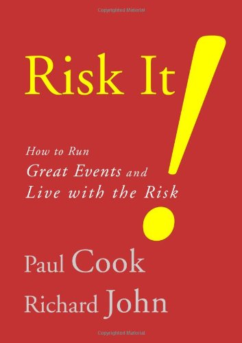 Risk It! How to Run Great Events and Live with the Risk