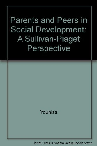 parents-and-peers-in-social-development-a-sullivan-piaget-perspective-by-youniss-james-e-1980-07-01-